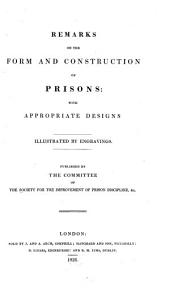 Remarks on the form and construction of prisons: with appropriate designs