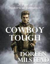 Cowboy Tough: A Pair of Historical Romances