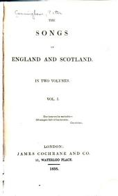The Songs of England and Scotland: Volume 1