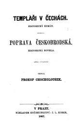 Templáři v čechách: historický román ; Poprava českobrodská : historická novela