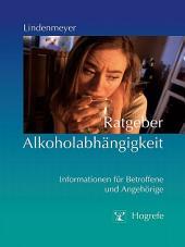 Ratgeber Alkoholabhängigkeit: Informationen für Betroffene und Angehörige
