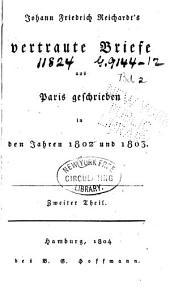 Vertrute Briefe aus Paris geschrieben in den Jahren 1802 und 1803: Band 2