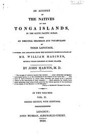 An Account of the Natives of the Tonga Islands: In the South Pacific Ocean. With an Original Grammar and Vocabulary of Their Language, Volume 2