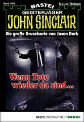 John Sinclair - Folge 1769: Wenn Tote wieder da sind ...