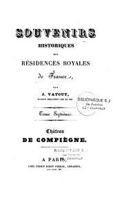 Souvenirs historiques des résidences royales de France