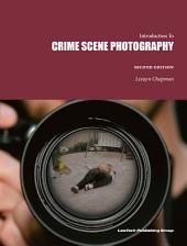 Crime Scene Photography: Introduction To
