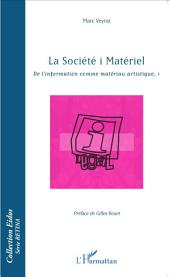 La société i Matériel: De l'information comme matériau artistique, 1