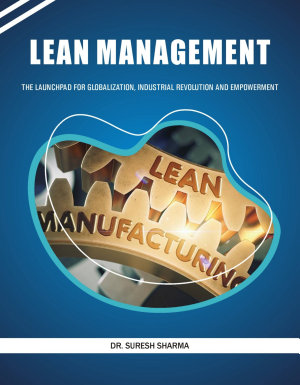 LEAN MANAGEMENT  THE LAUNCHPAD FOR GLOBALIZATION  INDUSTRIAL REVOLUTION AND IMPOWERMENT