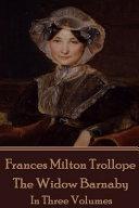 Frances Milton Trollope   The Widow Barnaby PDF