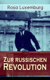 Zur russischen Revolution (Vollständige Ausgabe): KritikderLeninschen Revolutionstheorie