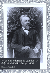 With Walt Whitman in Camden: Volume 2