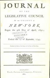 Journal of the Legislative council of the colony of New-York: Began the 9th day of April, 1691; and ended the [3d of April, 1775], Volume 1