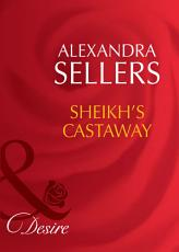 Sheikh s Castaway  Mills   Boon Desire   Sons of the Desert  The Sultans  Book 4  PDF