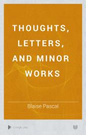 Thoughts, Letters, and Minor Works