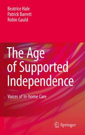 The Age of Supported Independence: Voices of In-home Care