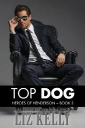 Top Dog: Heroes of Henderson ~ Book 3