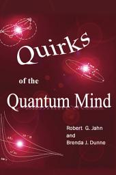 Quirks of the Quantum Mind