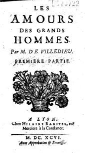 Les Amours des grands hommes. Par M. de Villedieu. Premiere partie