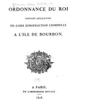 Ordonnance du roi portant application du Code d'instruction criminelle à l'île de Bourbon