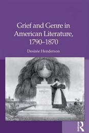 Grief and Genre in American Literature, 1790–1870