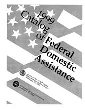 Catalog of Federal Domestic Assistance, 1999