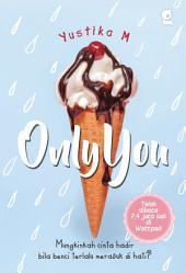 Only You: Mungkinkah cinta hadir bila benci merasuk di hati