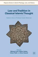 Law and Tradition in Classical Islamic Thought