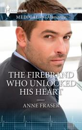 The Firebrand Who Unlocked His Heart