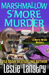Marshmallow S'More Murder: Merry Wrath Mysteries book #3