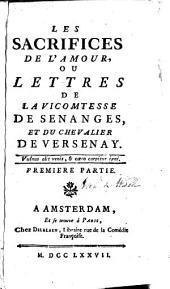 Les sacrifices de l'amour, ou Lettres de la vicomtesse de Senanges, et du chevalier de Versenay: Volume1