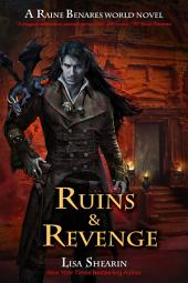 Ruins and Revenge: A Raine Benares World Novel