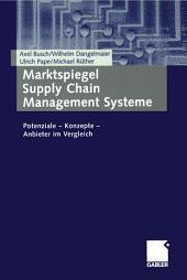 Marktspiegel Supply Chain Management Systeme: Potenziale — Konzepte — Anbieter im Vergleich