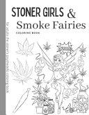 Stoner Girls and Smoke Fairies Coloring Book