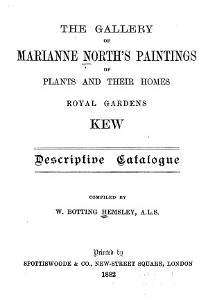 The Gallery of Marianne North s Paintings of Plants and Their Homes  Royal Gardens  Kew