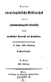 Grundriß der Technologie oder Anleitung zur Kenntniß der vorzüglichsten Handwerke, Fabriken und Manufacturen. II. Band: Volume 2