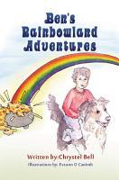 Ben   s Rainbowland Adventures PDF