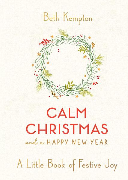 Download Calm Christmas and a Happy New Year Book