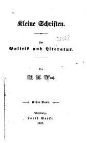 Kleine Schriften: Zur Politik und Literatur, Band 1