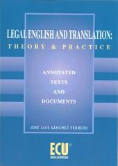 Legal English and translation: theory and practice: theory & practice : annotated texts and documents