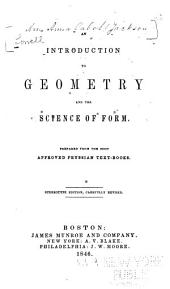 An Introduction to Geometry and the Science of Form: Prepared from the Most Approved Prussian Text-books