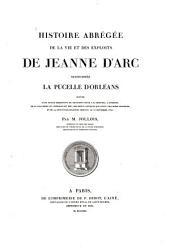 Histoire abrégée de la vie et des exploits de Jeanne d'Arc surnommée la pucelle d'Orleans