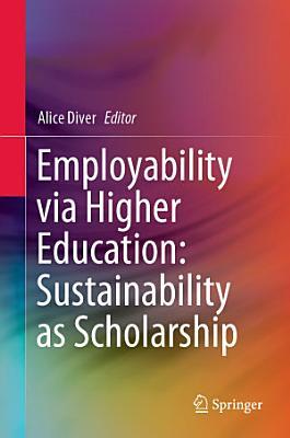 Employability via Higher Education  Sustainability as Scholarship