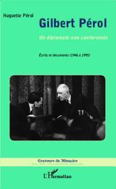 Gilbert Pérol: Un diplomate non conformiste