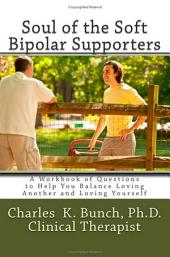 Soul of the Soft Bipolar Supporters: A Workbook of Questions