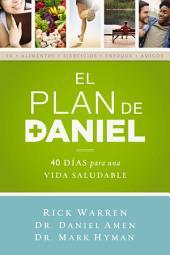 El plan Daniel: 40 días hacia una vida más saludable
