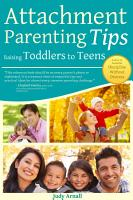 Attachment Parenting Tips Raising Toddlers To Teens PDF