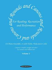 Rounds and Canons for Reading, Recreation and Performance, Piano Ensemble, Volume 2: for Piano Ensemble, or with Violin, Viola and/or Cello