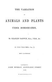 The Variation of Animals and Plants Under Domestication: Volume 2