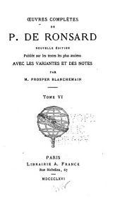 Oeuvres complètes de P. de Ronsard: Volume6