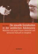 Die sexuelle Sozialisation in der weiblichen Adoleszenz PDF